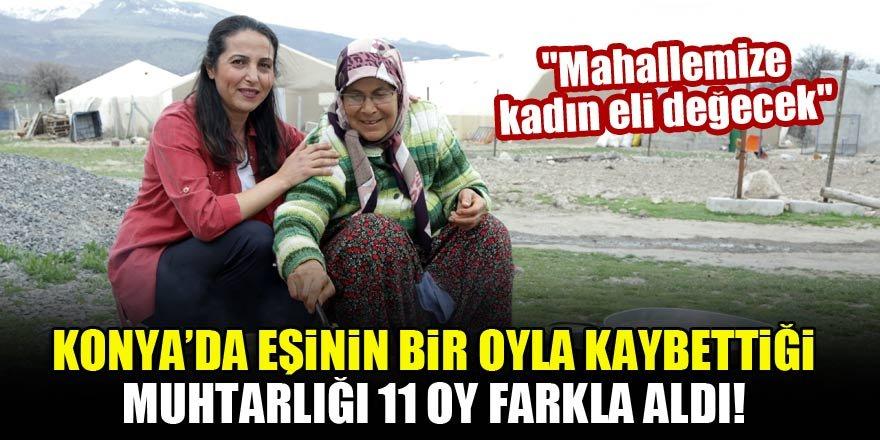 Konya'da eşinin bir oyla kaybettiği muhtarlığı 11 oy farkla aldı!