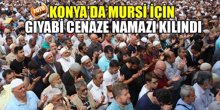 Konya'da Mursi için gıyabi cenaze namazı kılındı