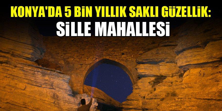 Konya'da 5 bin yıllık saklı güzellik: Sille Mahallesi
