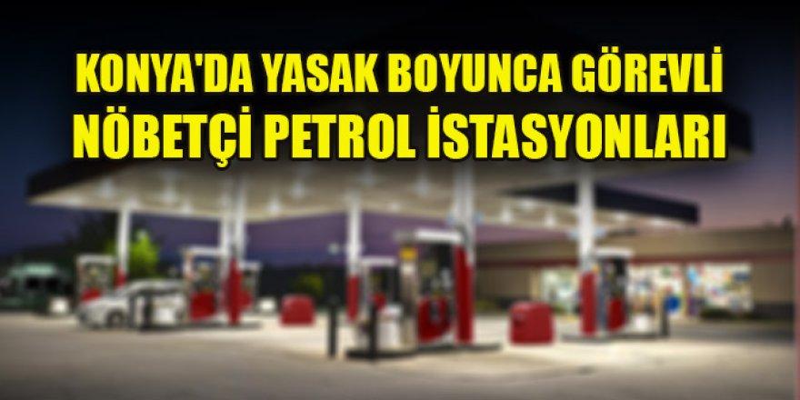 Konya'da yasak boyunca görevli nöbetçi petrol istasyonları