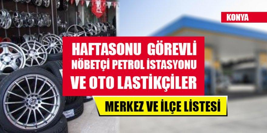 Konya'da haftasonu nöbetçi petrol istasyonu ve oto lastikçiler