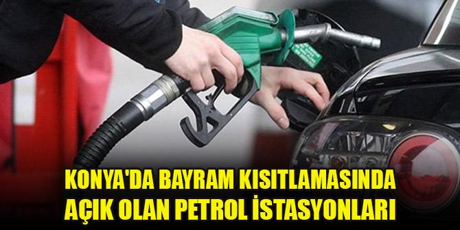 Konya'da bayram kısıtlamasında açık olan petrol istasyonları 1