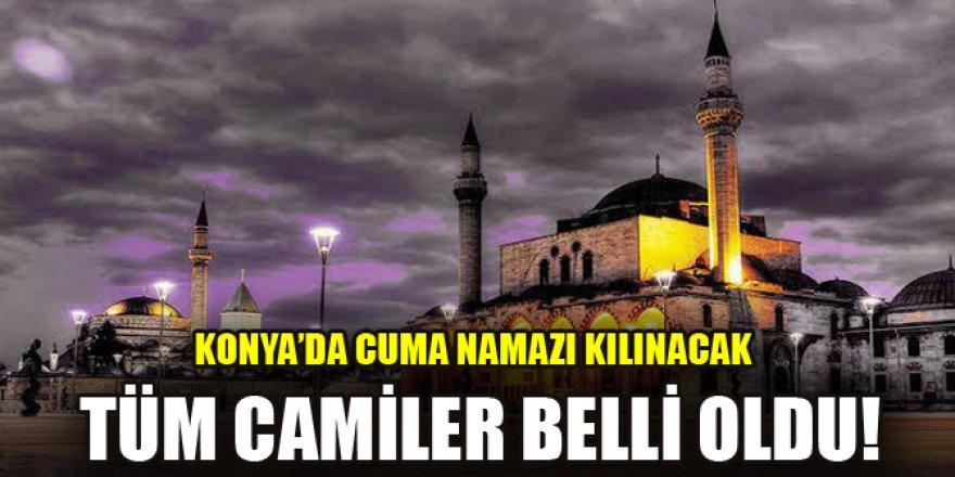 Konya'da Cuma namazı kılınacak tüm camiler belli oldu!