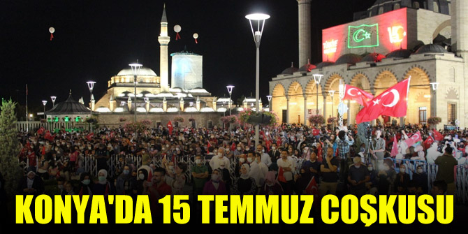 Konya'da 15 Temmuz coşkusu 1