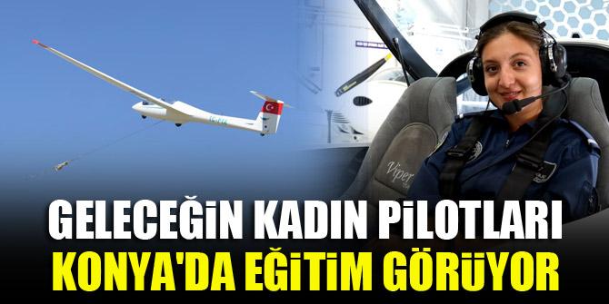 Geleceğin kadın pilotları Konya'da eğitim görüyor 1