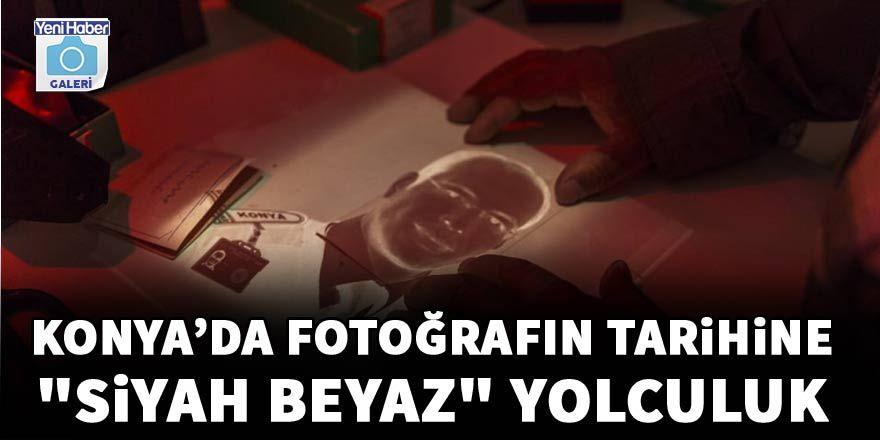 """Konya'da fotoğrafın tarihine """"siyah beyaz"""" yolculuk"""