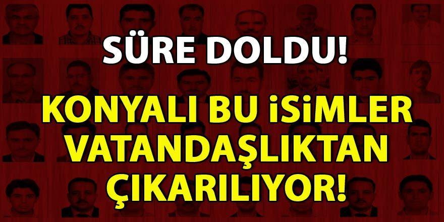 İşte Türk vatandaşlığından çıkarılacak Konyalılar!