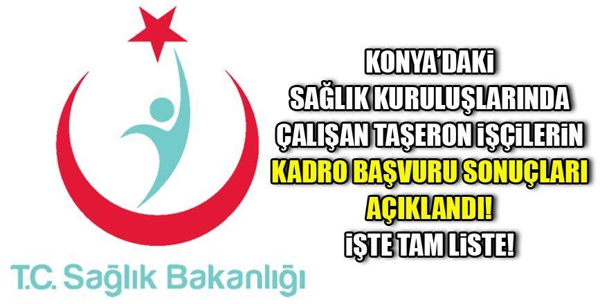 Konya'daki sağlık kuruluşlarında çalışan taşeron işçilerin kadro ba
