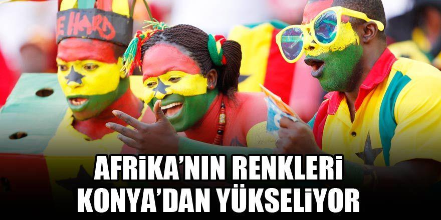 Afrika'nın renkleri Konya'dan yükseliyor