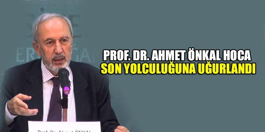 Prof. Dr. Ahmet Önkal hoca dualarla son yolculuğuna uğurlandı