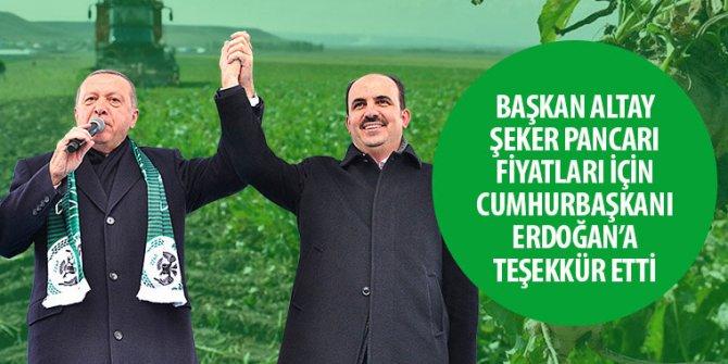 Başkan Altay Şeker Pancarı Fiyatları İçin Cumhurbaşkanı Erdoğan'a Teşekkür Etti