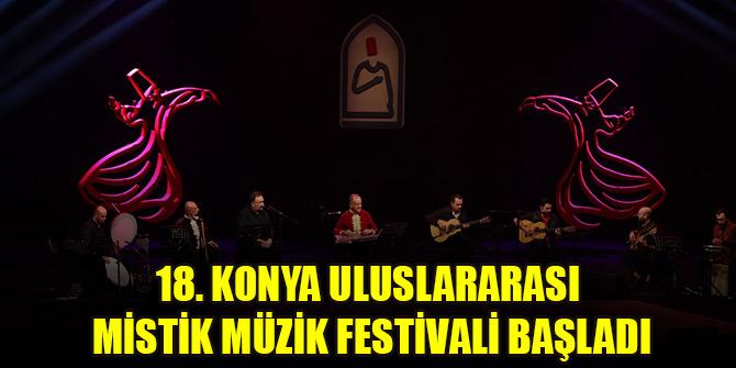 18. Konya Uluslararası Mistik Müzik Festivali başladı