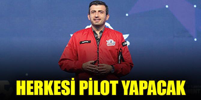 Herkesi pilot yapacak