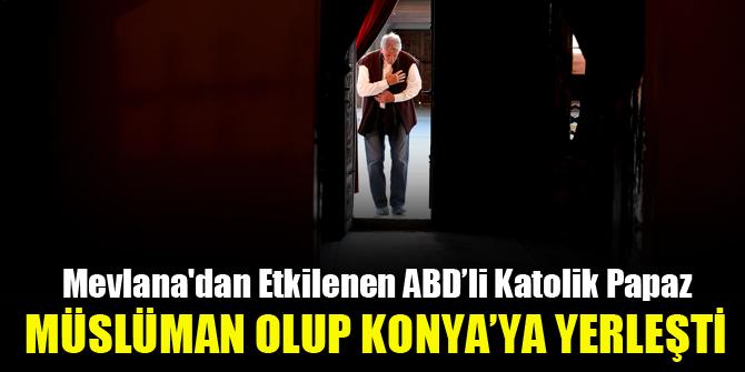 Müslüman olup Konya'ya yerleşti