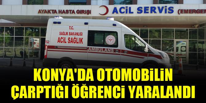 Konya'da otomobilin çarptığı öğrenci yaralandı