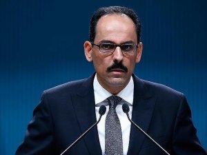 Kalın: Terörle mücadelede Türkiye'yi zaafa uğratacak adım atmayız