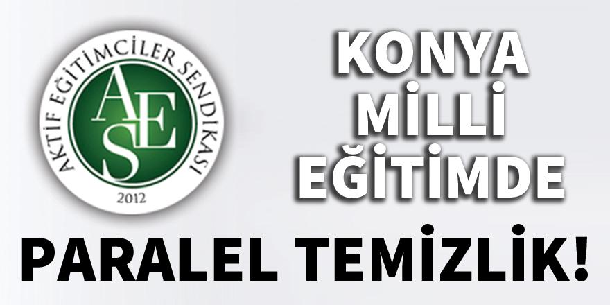 Konya Milli Eğitim'de paralel temizlik!