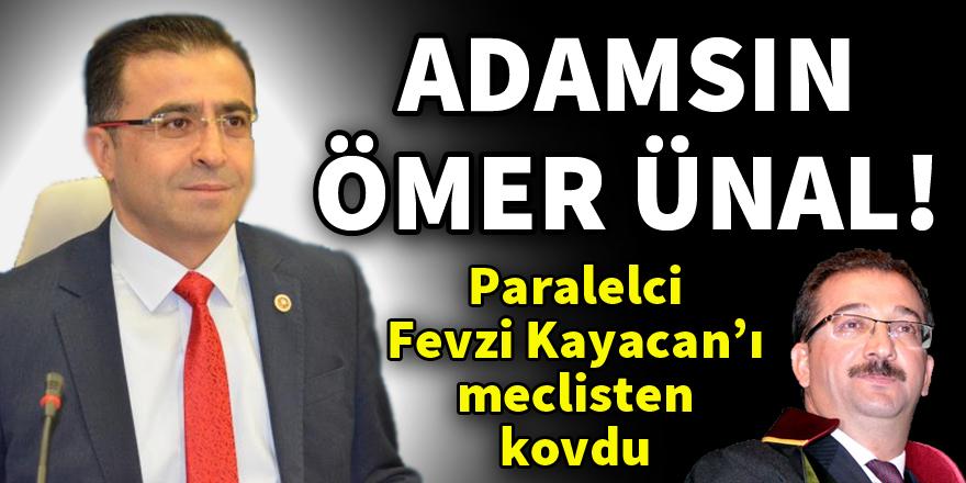 Ömer Ünal, Fevzi Kayacan'ı meclisten kovdu!
