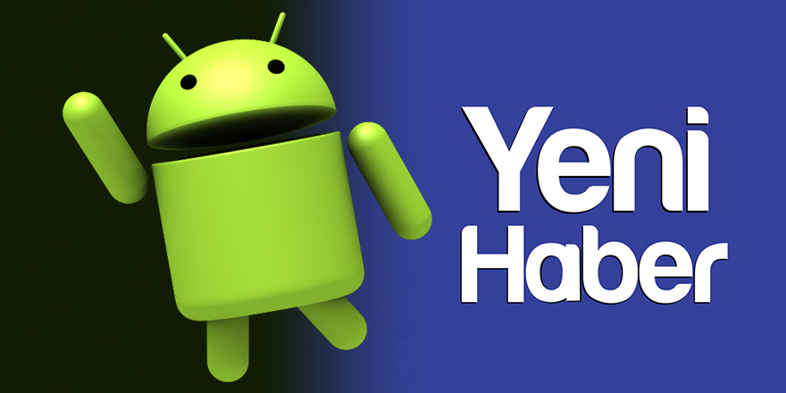 Yeni Haber Android uygulaması güncellendi
