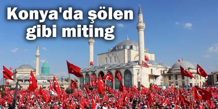 Konya'da şölen gibi miting