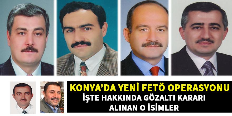 Konya'da hakkında gözaltı kararı alınan iş adamları kimler?
