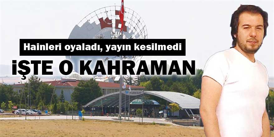 İşte Türksat'taki o kahraman