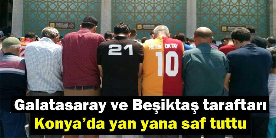 Galatasaray ve Beşiktaş taraftarı Konya'da yan yana saf tuttu