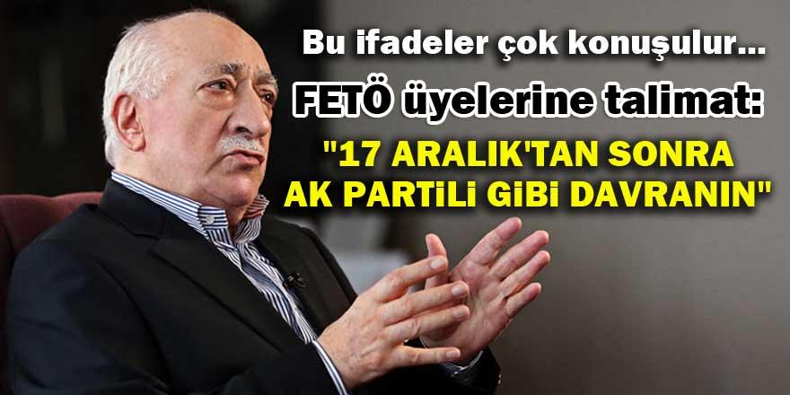 """""""17 Aralık'tan sonra AK Partili gibi davranın"""""""