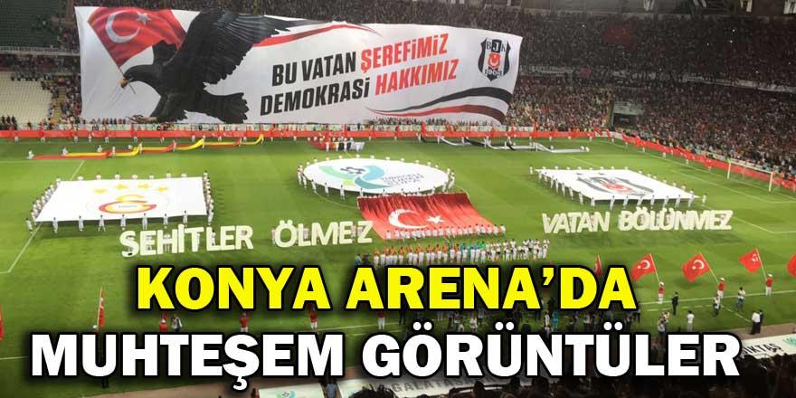 Konya Arena'da muhteşem görüntüler!