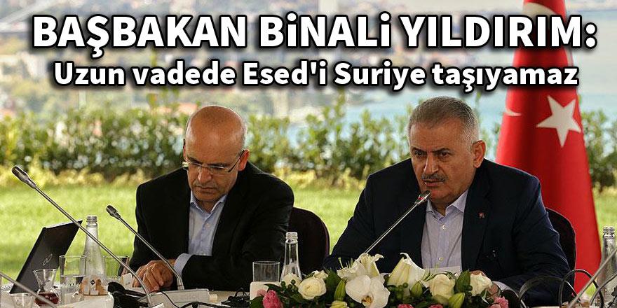 Başbakan Yıldırım: Uzun vadede Esed'i Suriye taşıyamaz
