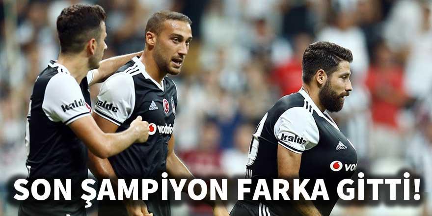 Son şampiyon Beşiktaş farka gitti!