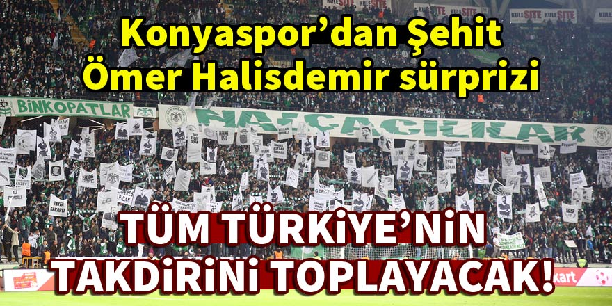Konyaspor'dan Şehit Astsubay Ömer Halisdemir sürprizi