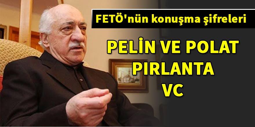 FETÖ'nün konuşma şifreleri: Gömlek, Pelin ve Polat, pırlanta...