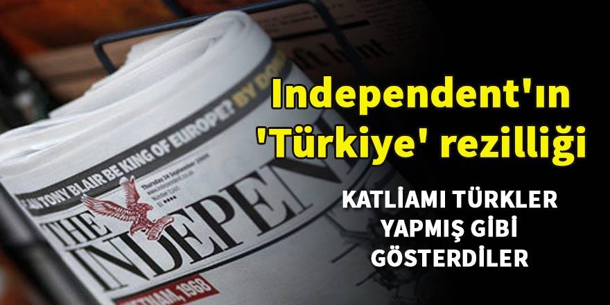İngiliz Independent'ın 'Türkiye' rezilliği