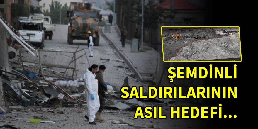 PKK'nın Şemdinli saldırılarının asıl hedefi...