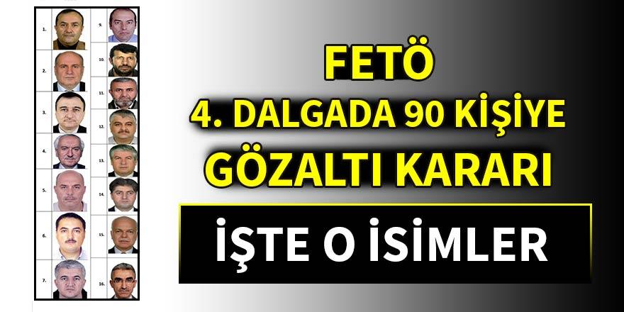 FETÖ 4. dalgada 90 kişiye gözaltı kararı