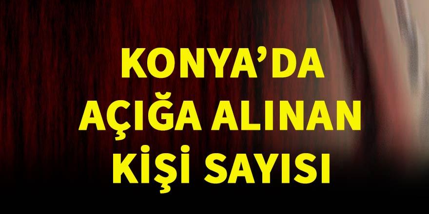Konya'da açığa alınan kişi sayısı
