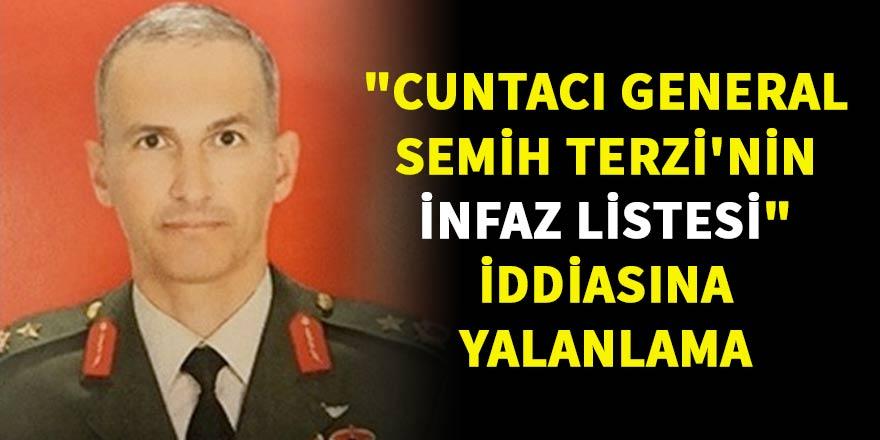 """""""Cuntacı general Terzi'nin infaz listesi"""" iddiasına yalanlama"""