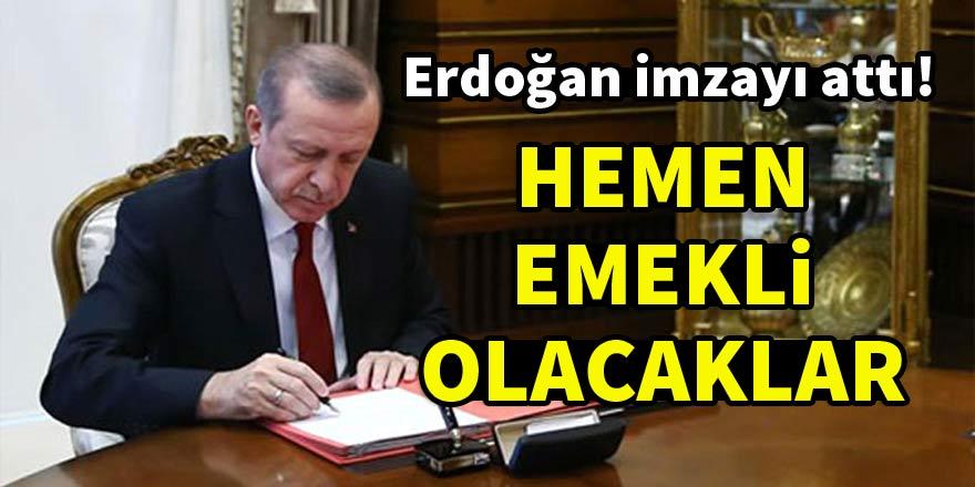 Erdoğan imzayı attı! Hemen emekli olabilecekler