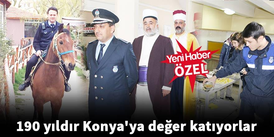 190 yıldır Konya'ya değer katıyorlar