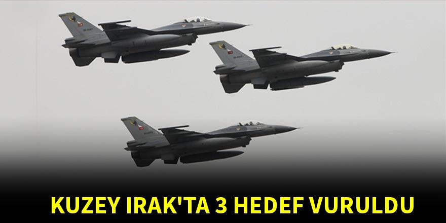 Kuzey Irak'ta 3 hedef vuruldu