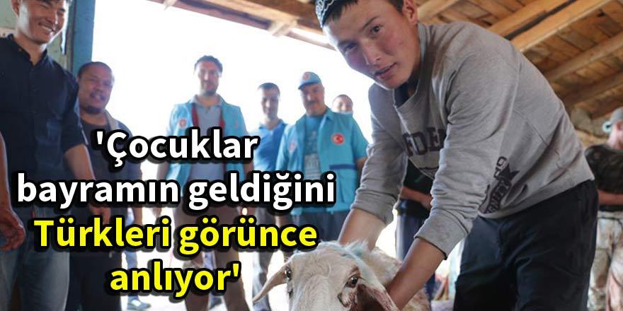 'Çocuklar bayramın geldiğini Türkleri görünce anlıyor'