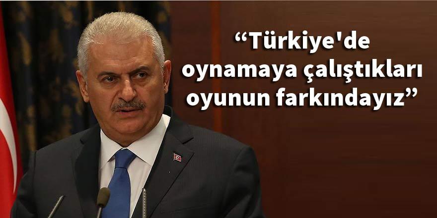 """""""Türkiye'de oynamaya çalıştıkları oyunun farkındayız"""""""