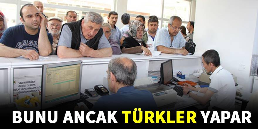 Bunu ancak Türkler yapar