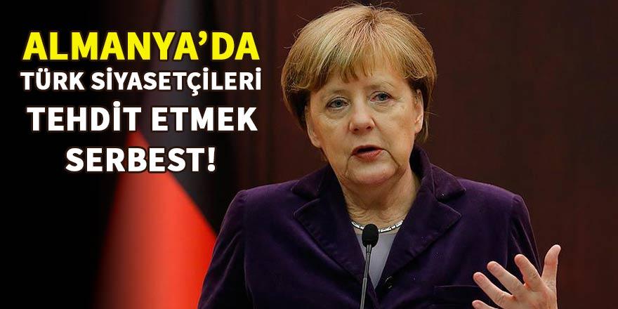 Almanya'da Türk siyasetçileri tehdit etmek serbest