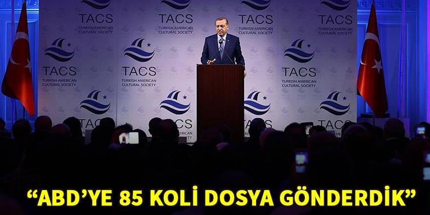 """Cumhurbaşkanı Erdoğan: """"ABD'ye 85 koli dosya gönderdik"""""""