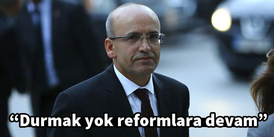 Başbakan Yardımcısı Şimşek: Durmak yok reformlara devam