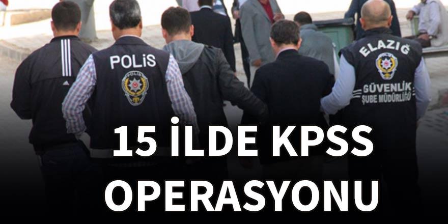 15 ilde KPSS operasyonu: 37 gözaltı