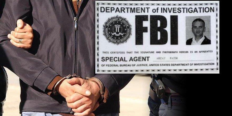 """FETÖ zanlısı sahte """"FBI"""" kimliğiyle yakalandı"""