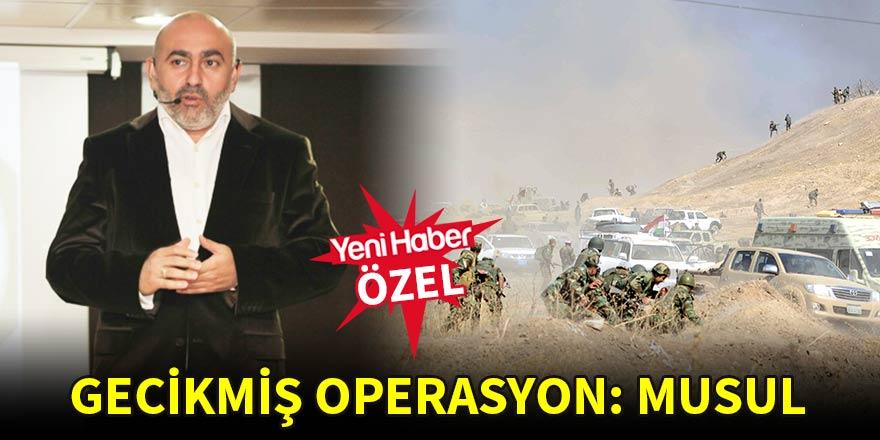 Gecikmiş operasyon: Musul